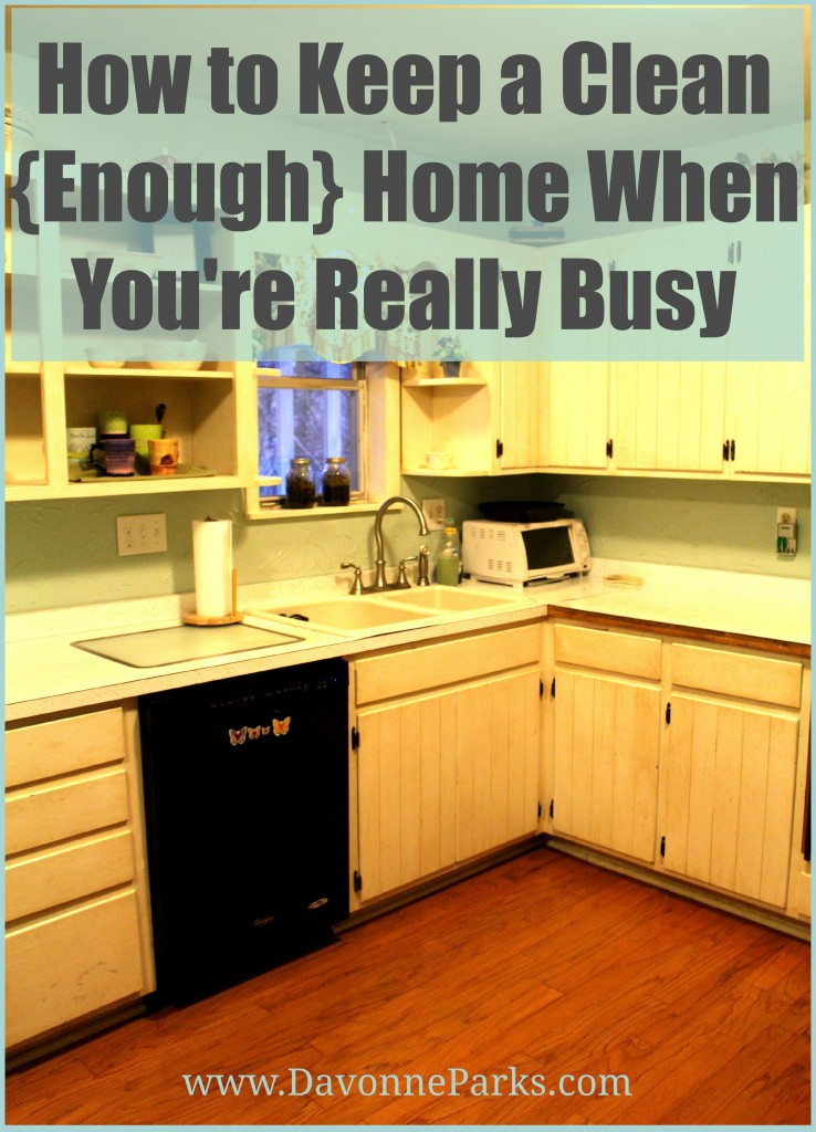 How busy people keep clean enough homes davonne parks for How to keep the kitchen clean